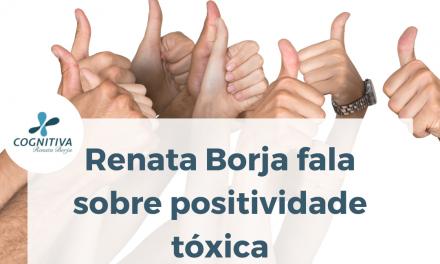 Renata Borja fala sobre positividade tóxica – Revista Encontro